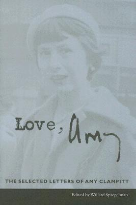 Love, Amy by Amy Clampitt