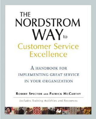 The Nordstrom Way to Customer Service Excellence by Patrick D. McCarthy