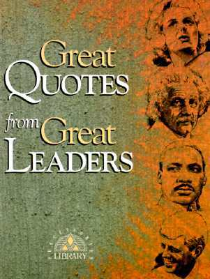 Quotes About Great Leaders Beauteous Great Quotes From Great Leaderspeggy Anderson