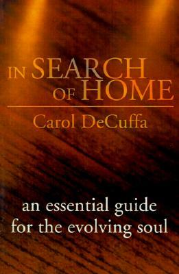 In Search of Home: An Essential Guide for the Evolving Soul