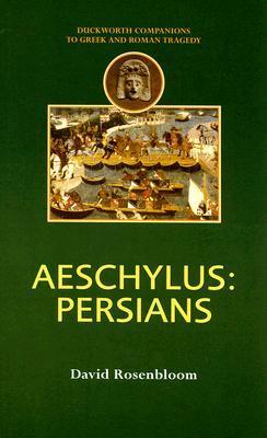 Aeschylus: Persians (Duckworth Companions to Greek...