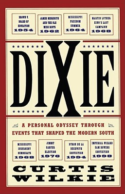 Dixie: A Personal Odyssey Through Events That Shaped the Modern South