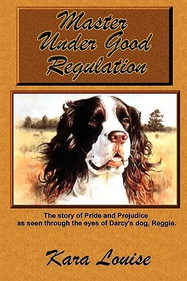 Master Under Good Regulation by Kara Louise
