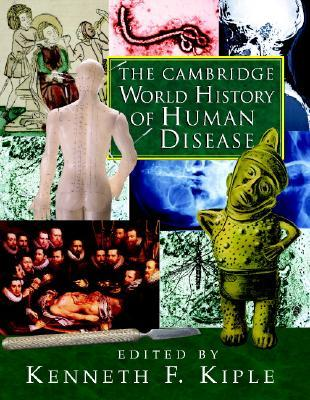 Ebook The Cambridge World History of Human Disease by Kenneth F. Kiple PDF!