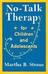 No-Talk Therapy for Children and Adolescents
