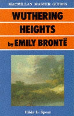 Wuthering Heights by Emily Brontë by Hilda D. Spear