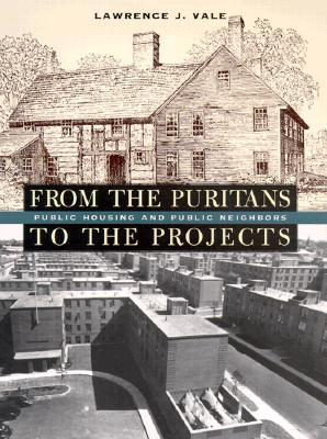 From the Puritans to the Projects: Public Housing and Public Neighbors