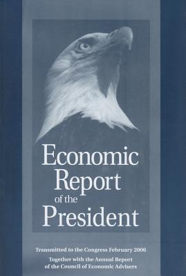 Economic Report of the President: Transmitted to the Congress February 2006