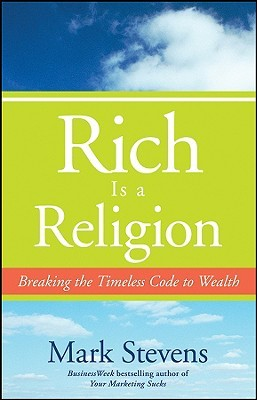 Rich is a religion breaking the timeless code to wealth by mark stevens 5072000 malvernweather Gallery
