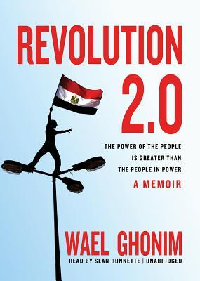 Revolution 2.0: the power of the people is greater than the people in power, a memoir by Wael Ghonim