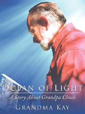 Ocean of Light: A Story about Grandpa Chuck