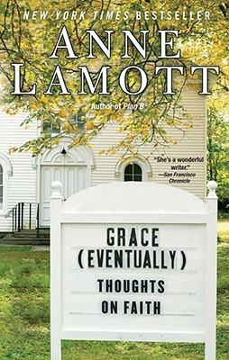 Grace (Eventually) by Anne Lamott