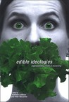 Edible Ideologies: Representing Food and Meaning