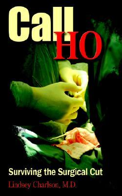 Call Ho: Surviving the Surgical Cut
