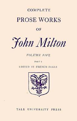 Complete Prose Works of John Milton, Volume 5, the History of Britain and the Mi: Part I 1648-1671 & Part II 1649-1659