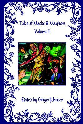 Tales Of Masks & Mayhem: Volume II