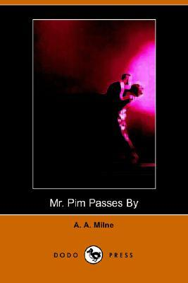 Mr. Pim Passes By