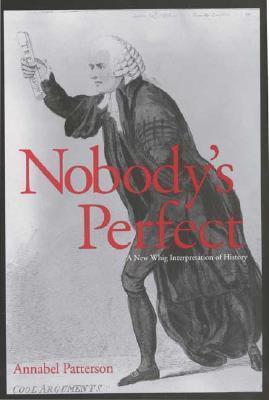 Nobody's Perfect: A New Whig Interpretation of History