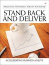 Stand Back and Deliver: Accelerating Business Agility