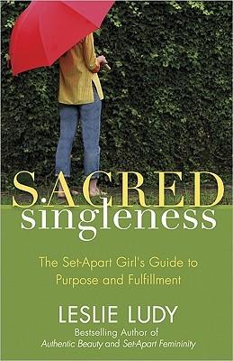 Sacred Singleness by Leslie Ludy