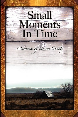 small-moments-in-time-memories-of-lassen-county