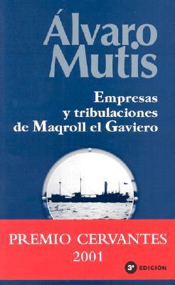 Empresas y Tribulaciones de Maqroll el Gaviero by Álvaro Mutis