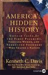 America's Hidden History: Untold Tales of the First Pilgrims, Fighting Women, and Forgotten Founders Who Shaped a Nation