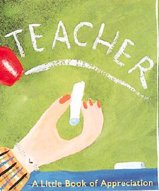 Teacher: A Little Book Of Appreciation