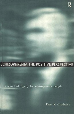 Schizophrenia: In Search of Dignity for Schizophrenic People