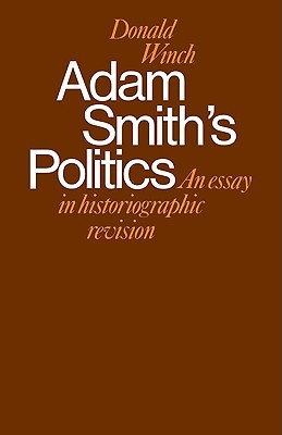 adam smith s politics an essay in historiographic revision by 8535346