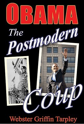 Obama -- The Postmodern Coup: Making of a Manchurian Candidate: 2nd Edition