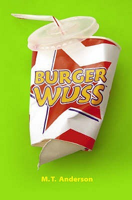 Burger Wuss by M.T. Anderson