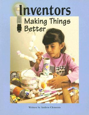 Inventors: Making Things Better