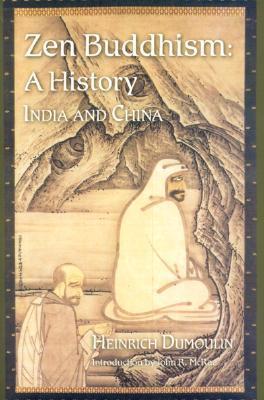 zen-buddhism-a-history-india-china-volume-1