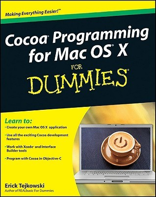 cocoa programming for mac os x for dummies by erick tejkowski