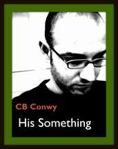 His Something by C.B. Conwy