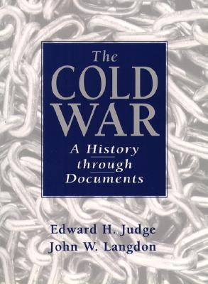 The Cold War: A History Through Documents