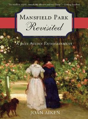 Mansfield Park Revisited by Joan Aiken