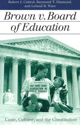 Brown v. Board of Education: Caste, Culture, and the Constitution