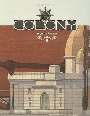 THE COLONY: an illustrated novel about utopian architecture