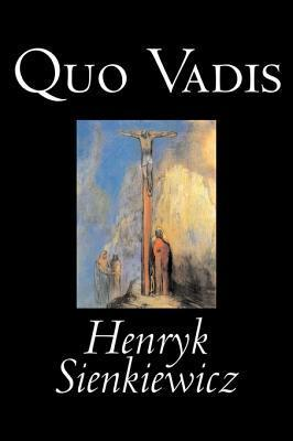Quo Vadis by Henryk Sienkiewicz, Fiction, Classics, History, Christian