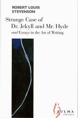 The Strange Case of Dr Jekyll and MR Hyde: And Essays on the Art of Writing