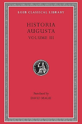 historia-augusta-volume-iii-the-two-valerians-the-two-gallieni-the-thirty-pretenders-the-deified-claudius-the-deified-aurelian-tacitus-probus-firmus-saturninus-proculus-and-bonosus-carus-carinus-and-numerian