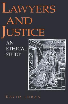Lawyers and Justice by David Luban