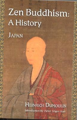 Zen Buddhism, A History by Heinrich Dumoulin