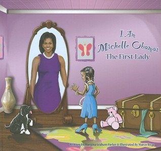 I Am Michelle Obama: The First Lady