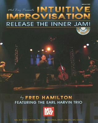 Intuitive Improvisation: Release the Inner Jam! [With DVD]