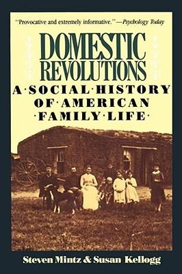 Domestic Revolutions by Steven Mintz
