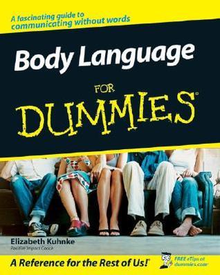 Body Language For Dummies by Elizabeth Kuhnke