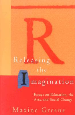 Releasing The Imagination Essays On Education The Arts And Social  Releasing The Imagination Essays On Education The Arts And Social Change  By Maxine Greene Healthy Food Essays also How To Use A Thesis Statement In An Essay  Thesis Statement Analytical Essay